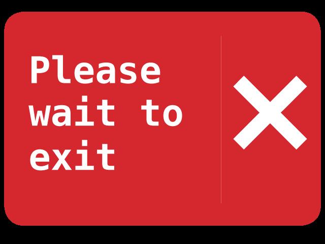 PleaseWaitToExit